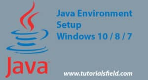 Java Environment Setup Windows 10 / 8 / 7