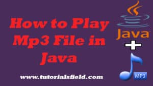 How to Play Mp3 File in Java Tutorial | Simple Steps
